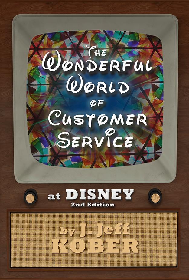 2nd Edition of The Wonderful World of Customer Service by J. Jeff Kober.